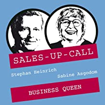 Business Queen (German edition): Sales-up-Call