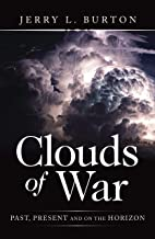 Clouds of War: Past, Present and on the Horizon