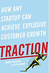 Traction: How Any Startup Can Achieve Explosive Customer Growth Kindle Edition