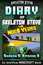 Diary of Minecraft Skeleton Steve the Noob Years - Season 5 Episode 3 (Book 27) : Unofficial Minecraft Books for Kids, Tee...
