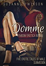 Domme: Femdom Erotica Bundle : Five Erotic Tales of Male Submission