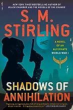 Shadows of Annihilation (A Novel of an Alternate World War)