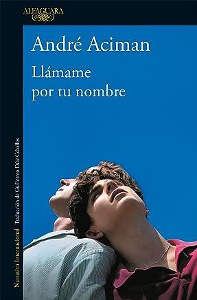 Llámame por tu nombre / Call Me by Your Name (Spanish...