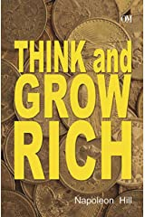 Napoleon Hill : Think and Grow Rich Kindle Edition