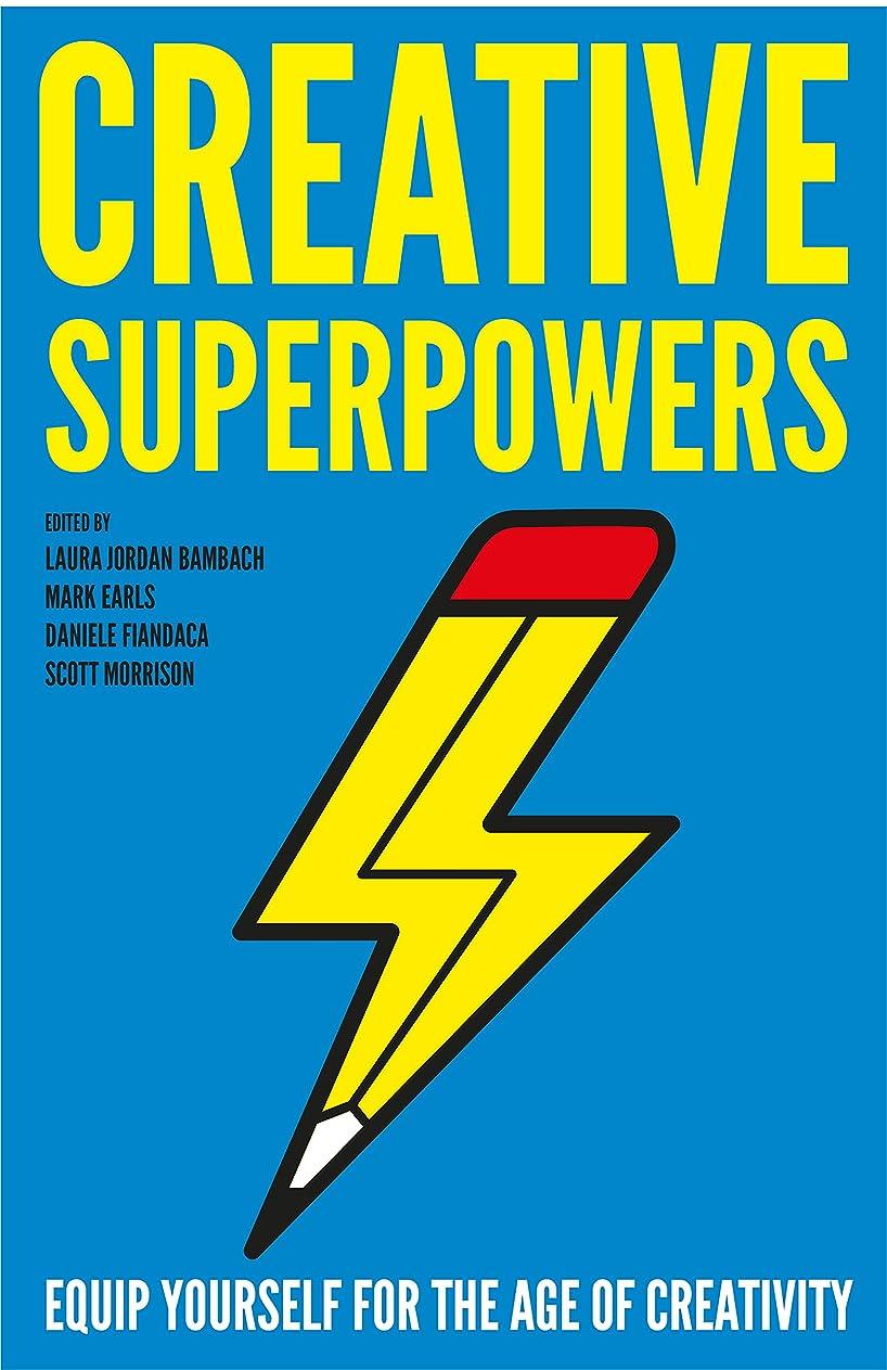 延期する被害者熟考するCreative Superpowers: Equip Yourself for the Age of Creativity (English Edition)