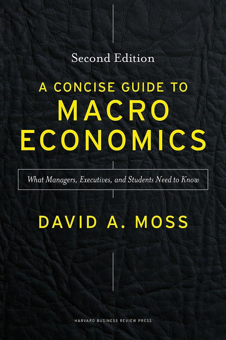 護衛相互接続補正A Concise Guide to Macroeconomics, Second Edition: What Managers, Executives, and Students Need to Know (English Edition)