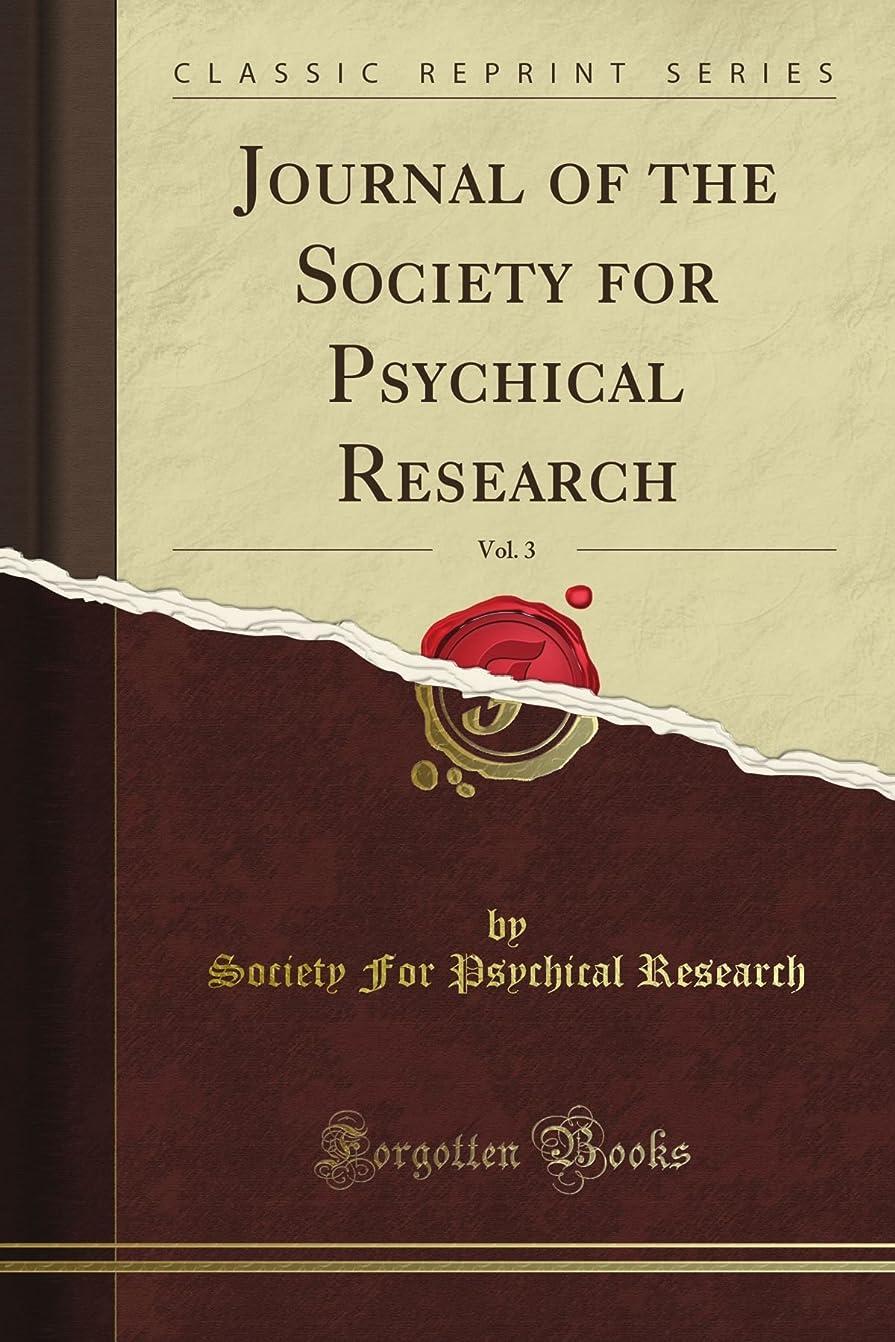 知的かご闇Journal of the Society for Psychical Research, Vol. 3 (Classic Reprint)