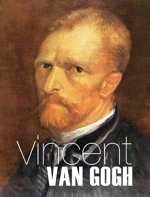 Vincent van Gogh: Leben und Werk eines verkannten Genies (German Edition)