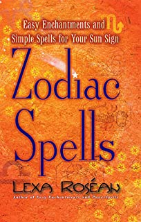 Zodiac Spells: Easy Enchantments and Simple Spells for Your Sun Sign (English Edition)