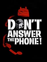 don t answer the phone