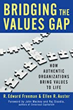 Bridging the Values Gap: How Authentic Organizations Bring Values to Life (English Edition)