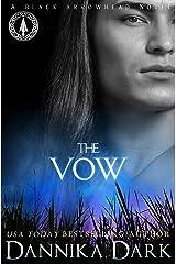 The Vow (Black Arrowhead Series Book 1) Kindle Edition