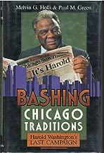 Bashing Chicago Traditions: Harold Washington's Last Campaign, Chicago, 1987