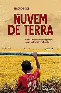 Nuvem de terra: Relatos do primeiro correspondente esportivo brasileiro no Quênia