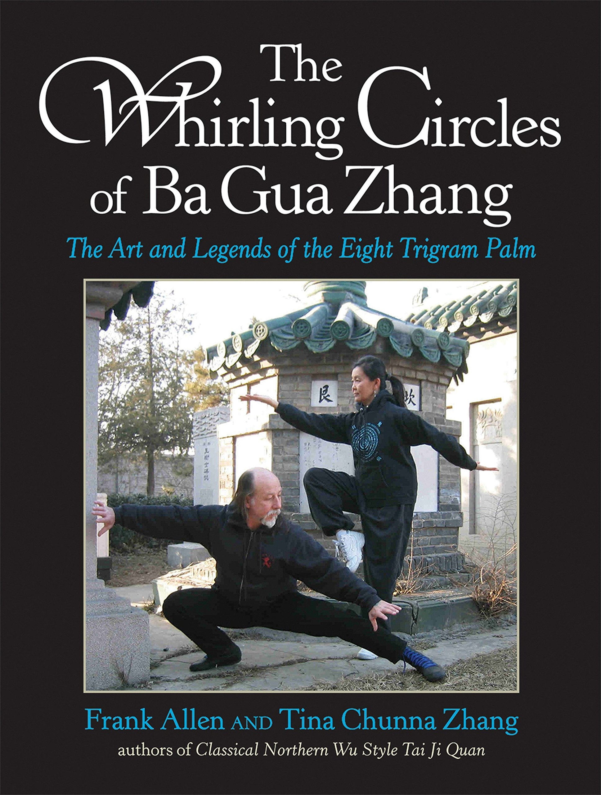 Download The Whirling Circles Of Ba Gua Zhang: The Art And Legends Of The Eight Trigram Palm 