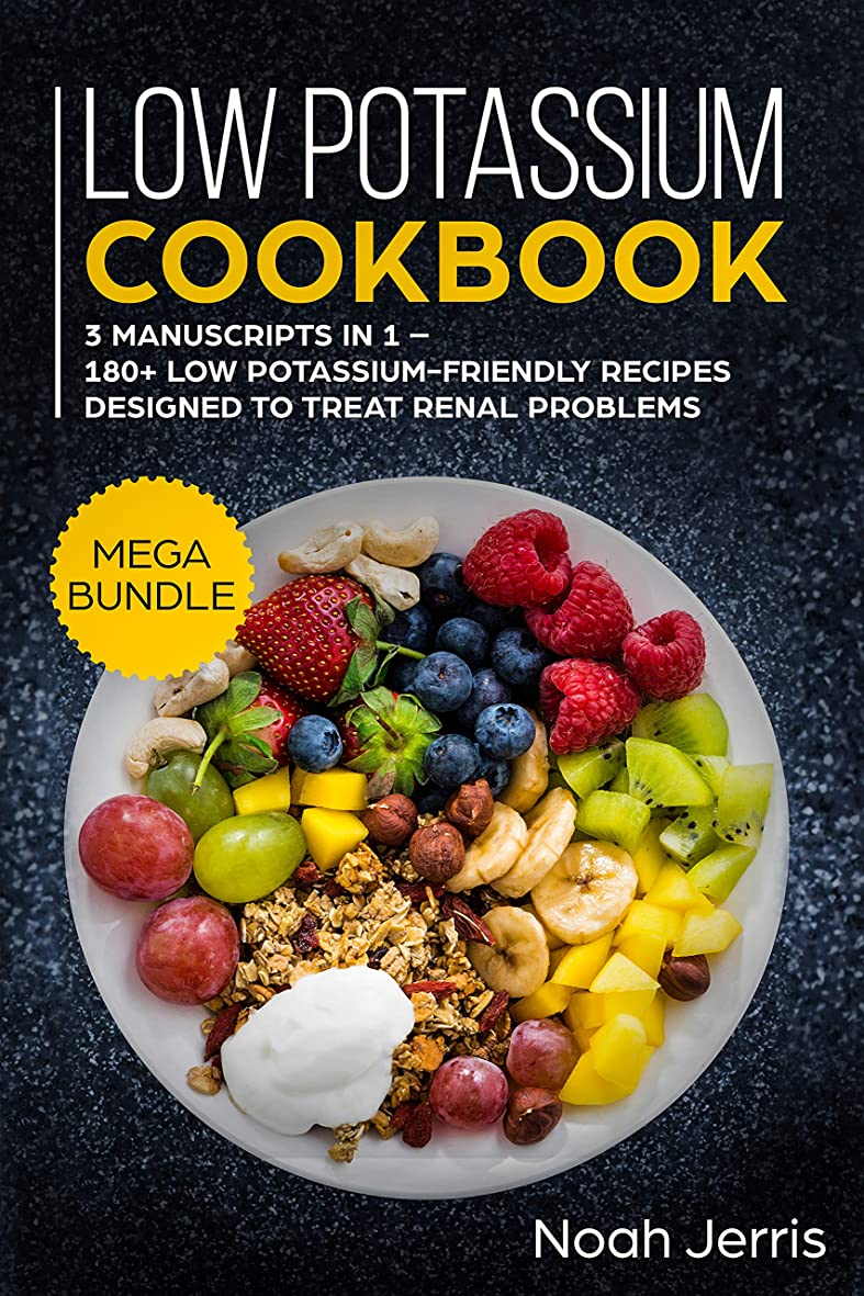Low Potassium Cookbook: MEGA BUNDLE – 3 Manuscripts in 1 – 180+ Low Potassium-friendly recipes designed to treat renal problems (English Edition)