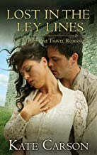 Lost in the Ley Lines: A Scottish Time Travel Romance (The Ley Line Series Book 2)