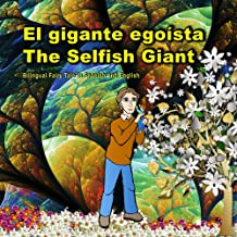 El gigante egoísta. The Selfish Giant. Bilingual Fairy Tale in Spanish and English: Dual Language Picture Book for Kids. El libro bilingue ilustrado para ... - English Books for Kids) (Spanish Edition)