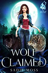 Wolf Claimed: A Paranormal Shifter Romance (The Last Shifter Book 3) Kindle Edition
