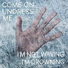 I'm Not Waving, I'm Drowning