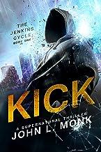 Kick (The Jenkins Cycle Book 1)