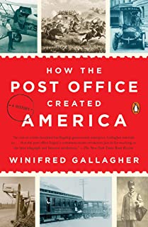 How the Post Office Created America: A History