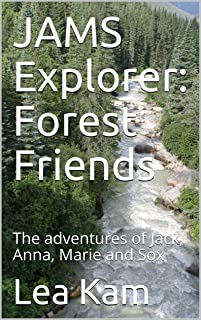 JAMS Explorer: Forest Friends: The adventures of Jack, Anna, Marie and Sox (The JAMS adventures Book 1) (English Edition)