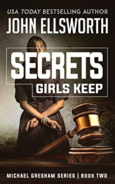 Secrets Girls Keep (Michael Gresham Legal Thrillers Book 2)