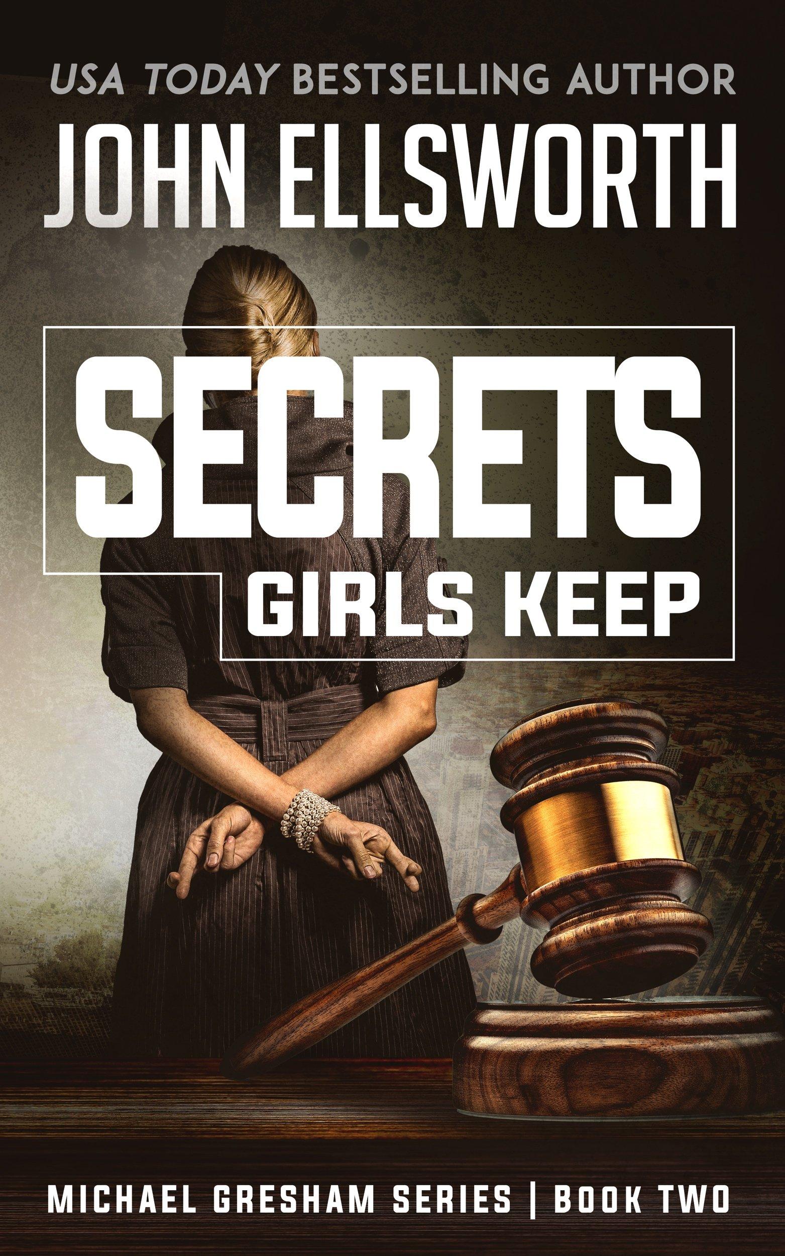 Secrets Girls Keep (Michael Gresham Legal Thrillers Book 2)