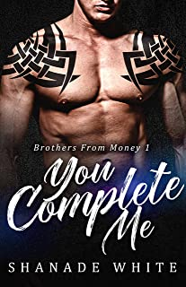You Complete Me: A BWWM Single Parent Older Couple Romance (Brothers From Money Book 1)