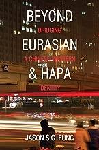 Beyond Eurasian and Hapa: Bridging a Chinese-Western Identity
