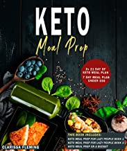Keto Meal Prep - 3 Manuscripts: Keto Meal Prep For Lazy People Book 1, Keto Meal Prep For Lazy People Book 2, Keto Meal Prep On A Budget ( 2x 21-Day of Ketogenic Meal Plan, 7 Day Meal Plan Under $50)