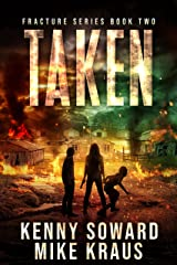 Taken: Fracture Book 2: (A Post-Apocalyptic Survival Thriller) Kindle Edition