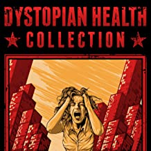 Dystopian Health Collection: All 4 Books of Our Series in One Bundle