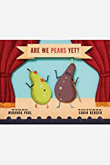 Are We Pears Yet? Kindle Edition