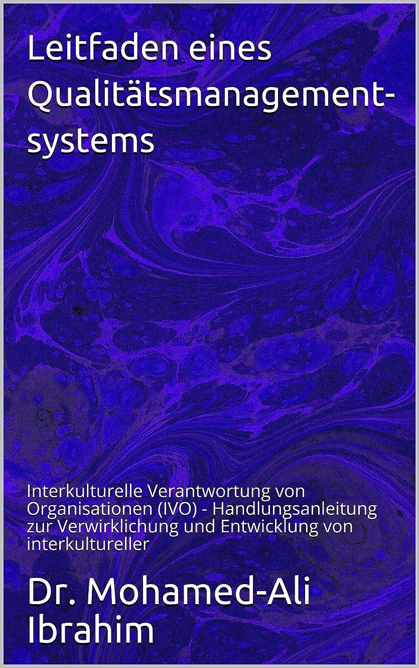 デマンドトランジスタ振るLeitfaden eines Qualit?tsmanagement- systems: Interkulturelle Verantwortung von Organisationen (IVO) - Handlungsanleitung zur Verwirklichung und Entwicklung von interkultureller (German Edition)
