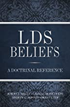 LDS Beliefs: A Doctrinal Reference