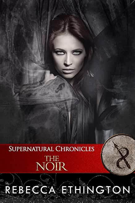 Supernatural Chronicles: The Noir (Dynamis in New Orleans Book 10) (English Edition)