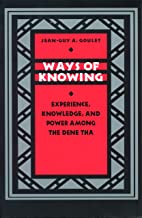 Ways of Knowing: Experience, Knowledge, and Power Among the Dene Tha (Linguistics, and Culture)