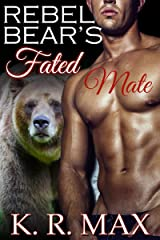 Rebel Bear's Fated Mate: A First Time BBW Alpha Male Romance (Haven Bear Shifters Book 3) Kindle Edition