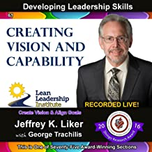 Developing Leadership Skills 61: Creating Vision and Capability: Module 7 Section 1