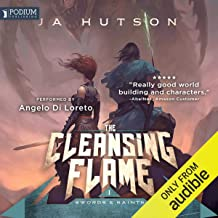 The Cleansing Flame: Swords and Saints, Book 1