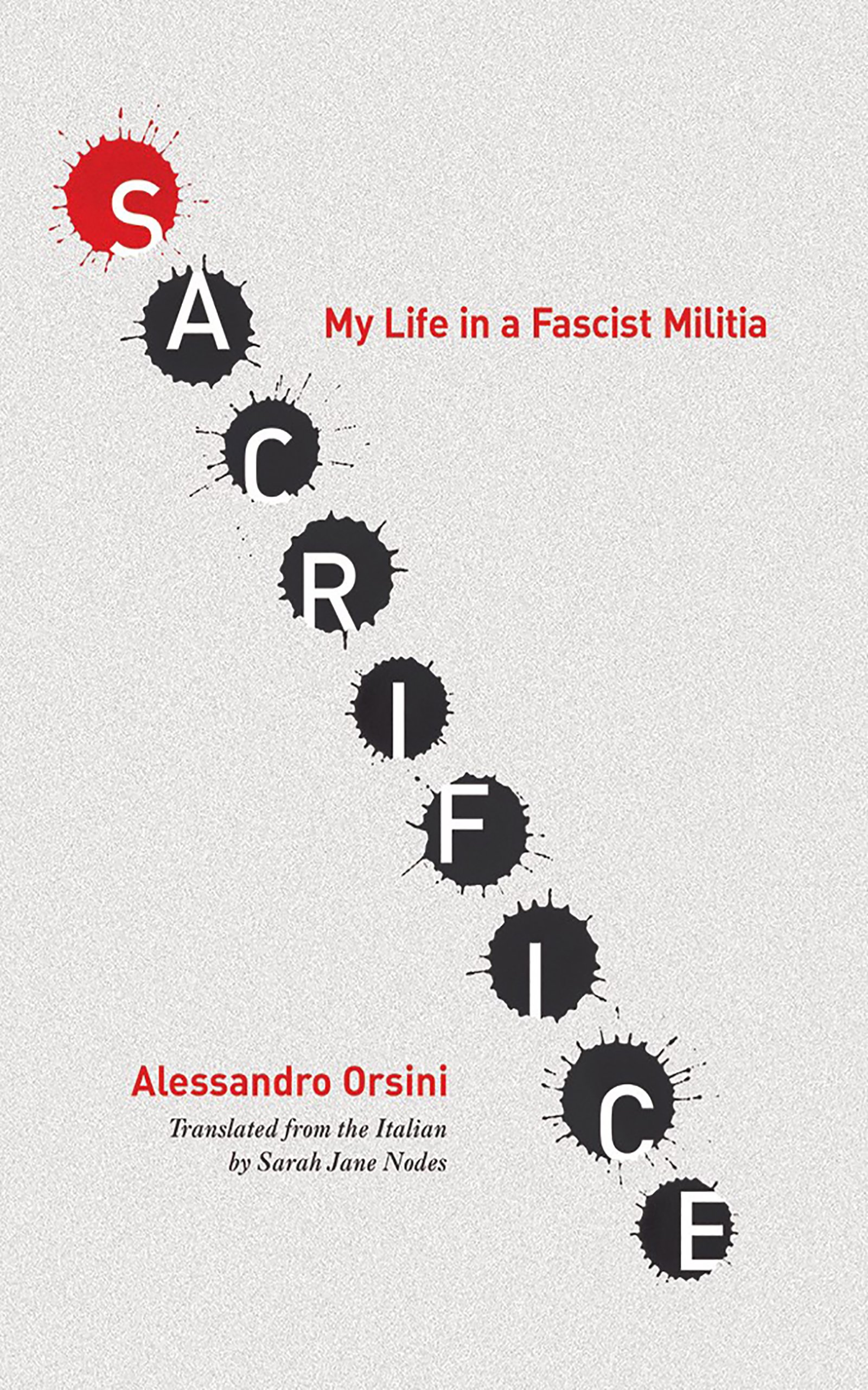 Sacrifice: My Life In A Fascist Militia