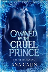 Owned by the Cruel Prince (Fae of Darkness Series Book 5) Kindle Edition