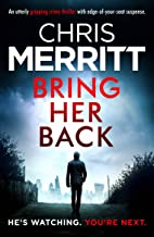 Bring Her Back: An utterly gripping crime thriller with edge-of-your-seat suspense