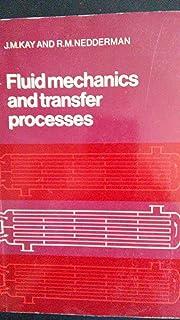 Fluid Mechanics and Transfer Processes