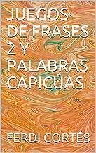Juegos De Frases 2 Y Palabras Capicúas Spanish Edition