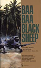 """Baa Baa Black Sheep: The True Story of the """"Bad Boy"""" Hero of the Pacific Theatre and His Famous Black Sheep Squadron (English Edition)"""