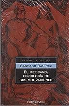 El mexicano, psicologia de sus motivaciones (Spanish Edition)