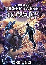 Underpowered Howard: A LitRPG Adventure